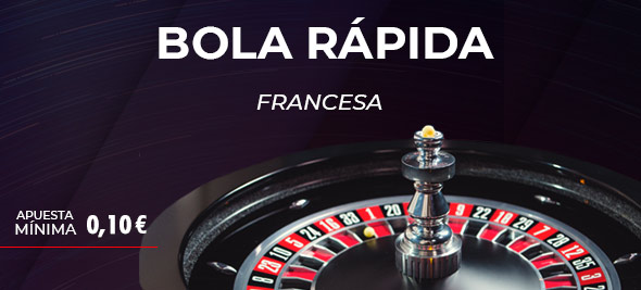 RULETA BOLA RÁPIDA FRANCESA Mobile